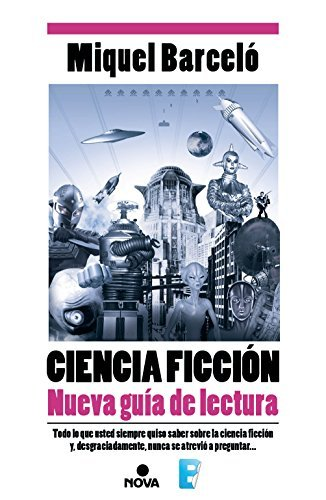 Ciencia Ficción. Nueva guía de lectura  by  Miquel Barceló