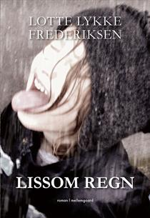 Lissom regn  by  Lotte Lykke Frederiksen