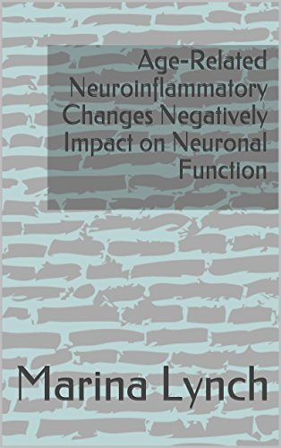 Age-Related Neuroinflammatory Changes Negatively Impact on Neuronal Function Marina Lynch