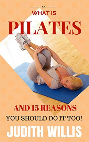 What Is Pilates, And 15 Reasons You Should Do It Too!  by  Judith Willis