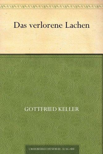 Das verlorene Lachen Gottfried Keller