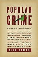 Popular Crime: Reflections on the Celebration of Violence