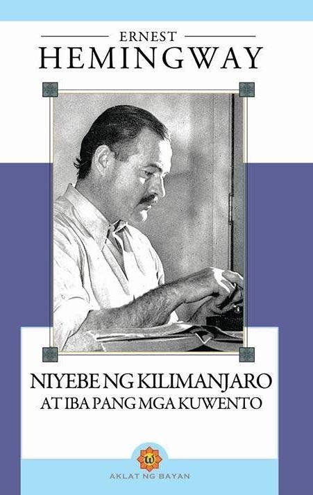 Niyebe ng Kilimanjaro at Iba Pang Mga Kuwento  by  Ernest Hemingway