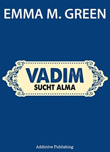 Vadim sucht Alma Emma Green