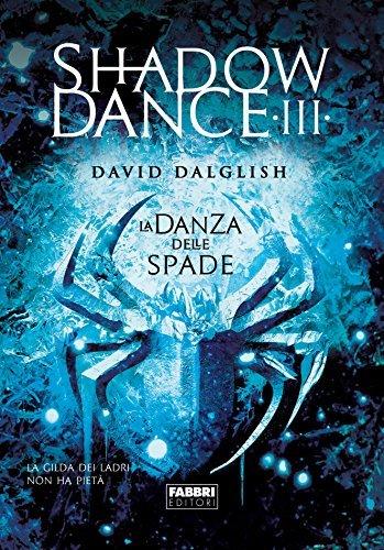 Shadowdance III - La danza delle spade: 3 David Dalglish