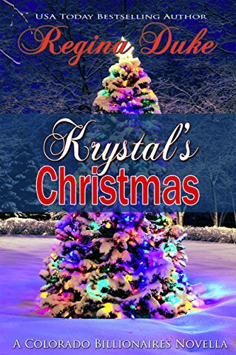 Krystals Christmas: A Colorado Billionaires Story  by  Regina Duke