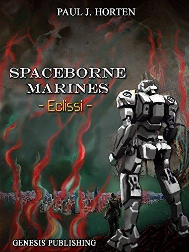 Spaceborne Marines - Eclissi (InSci-fi Vol. 2) Paul J. Horten