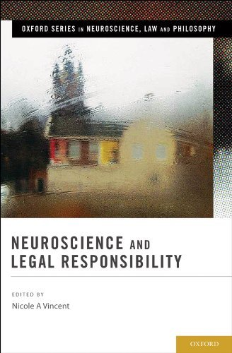 Neuroscience and Legal Responsibility (Oxford Series in Neuroscience, Law, and Philosophy) Nicole A Vincent