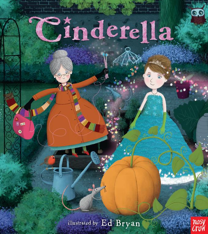 Cinderella: A Nosy Crow Fairy Tale Nosy Crow