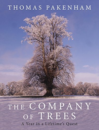The Company of Trees: A Year in a Lifetimes Quest Thomas Pakenham