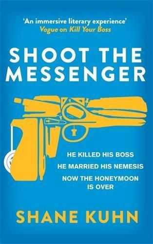 Shoot the Messenger (John Lago Thriller #2)  by  Shane Kuhn