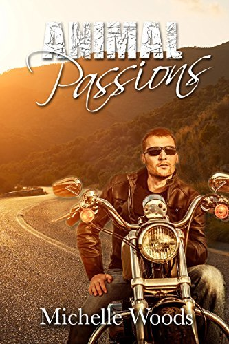 Animal Passions (Blue Bandits MC #2)  by  Michelle  Woods