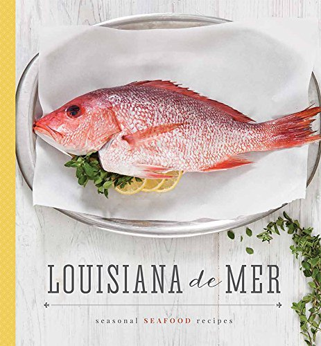 Louisiana De Mer: Seasonal Seafood Recipes  by  Daniel Schumacher