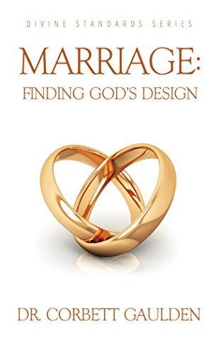 Marriage: Finding Gods Design (Divine Standards Series)  by  Dr. Corbett Gaulden
