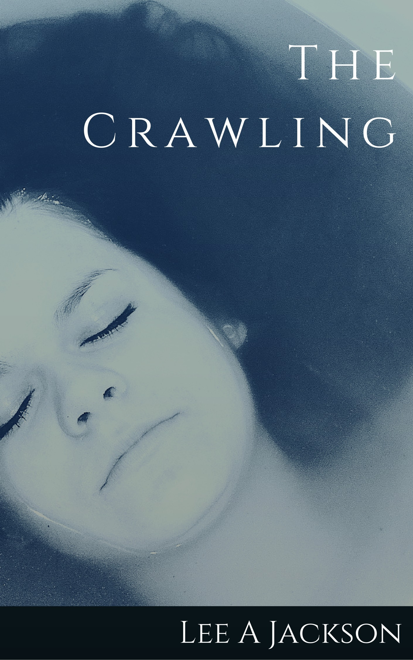 The Crawling  by  Lee A Jackson