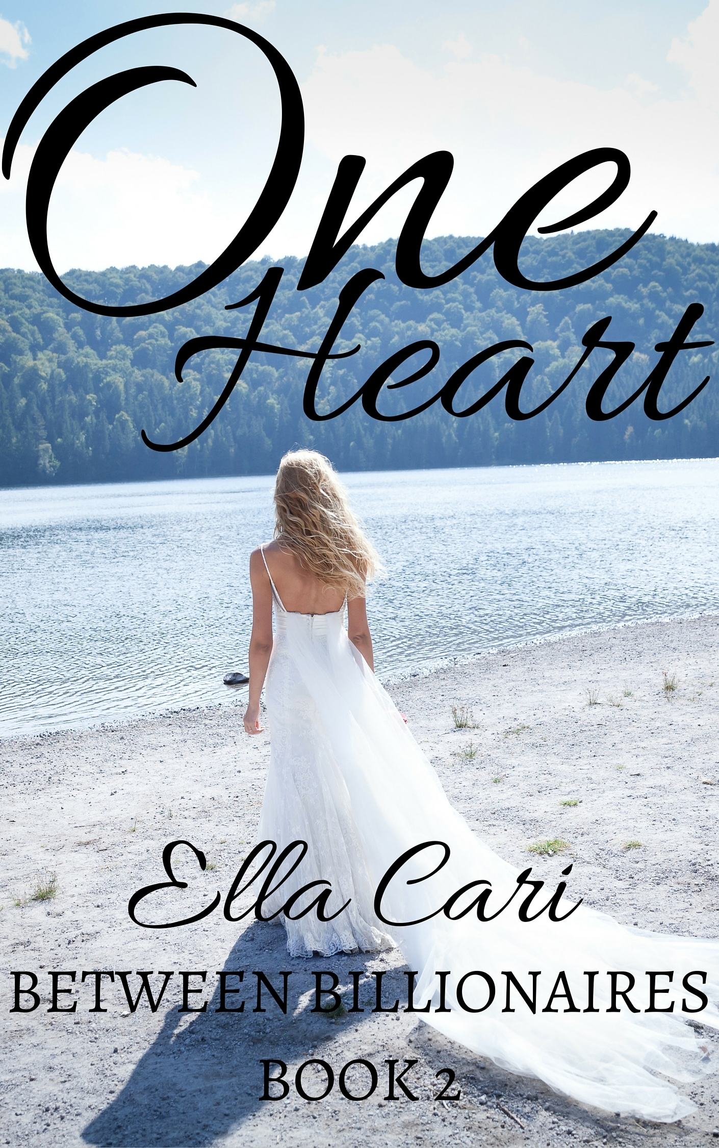 One Heart (Between Billionaires Book 2) Ella Cari