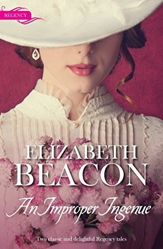 An Improper Ingenue: A Less Than Perfect Lady / Rebellious Rake, Innocent Governess  by  Elizabeth Beacon