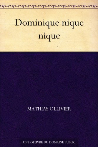Dominique nique nique Mathias Ollivier