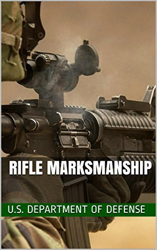 Rifle Marksmanship: M16-/M4 Series Weapons U.S. Department of Defense