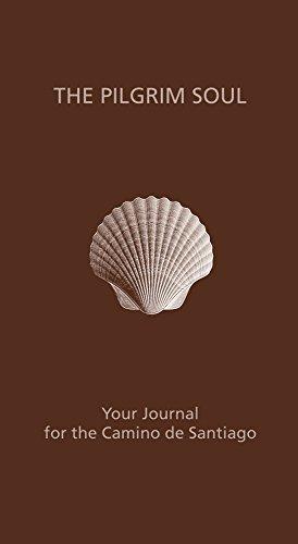 THE PILGRIM SOUL: Your Journal for the Camino de Santiago  by  Susan L. Thompson