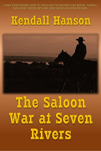 The Saloon War at Seven Rivers (Farr and Fat Jack Book 2)  by  Kendall Hanson