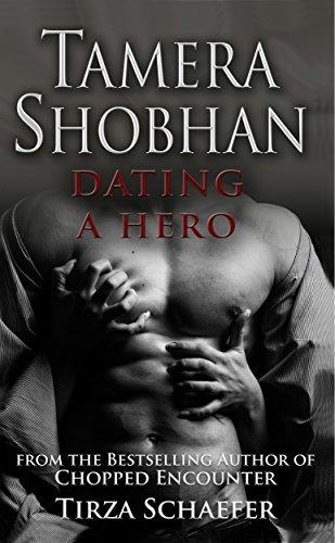 Dating A Hero (Tamera Shobhan Erotic Series)  by  Tirza Schaefer