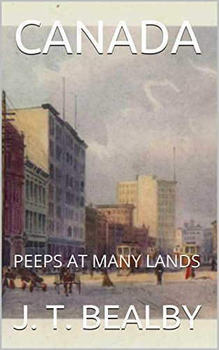 CANADA: PEEPS AT MANY LANDS  by  J. T. BEALBY