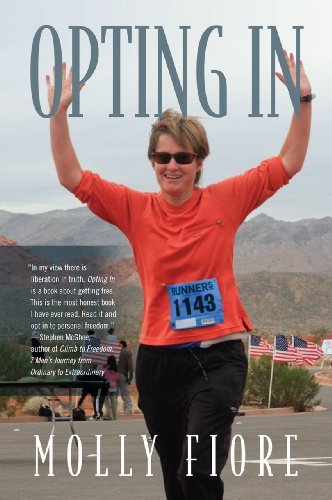 Opting In: An inspirational self-help story for women who are misunderstood, isolated or living in fear to find empowerment, courage, confidence and self love.  by  Molly Fiore