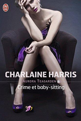 Crime et baby-sitting (Aurora Teagarden, #6) Charlaine Harris