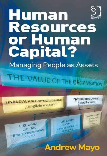 Human Resources or Human Capital?: Managing People as Assets  by  Andrew Mayo