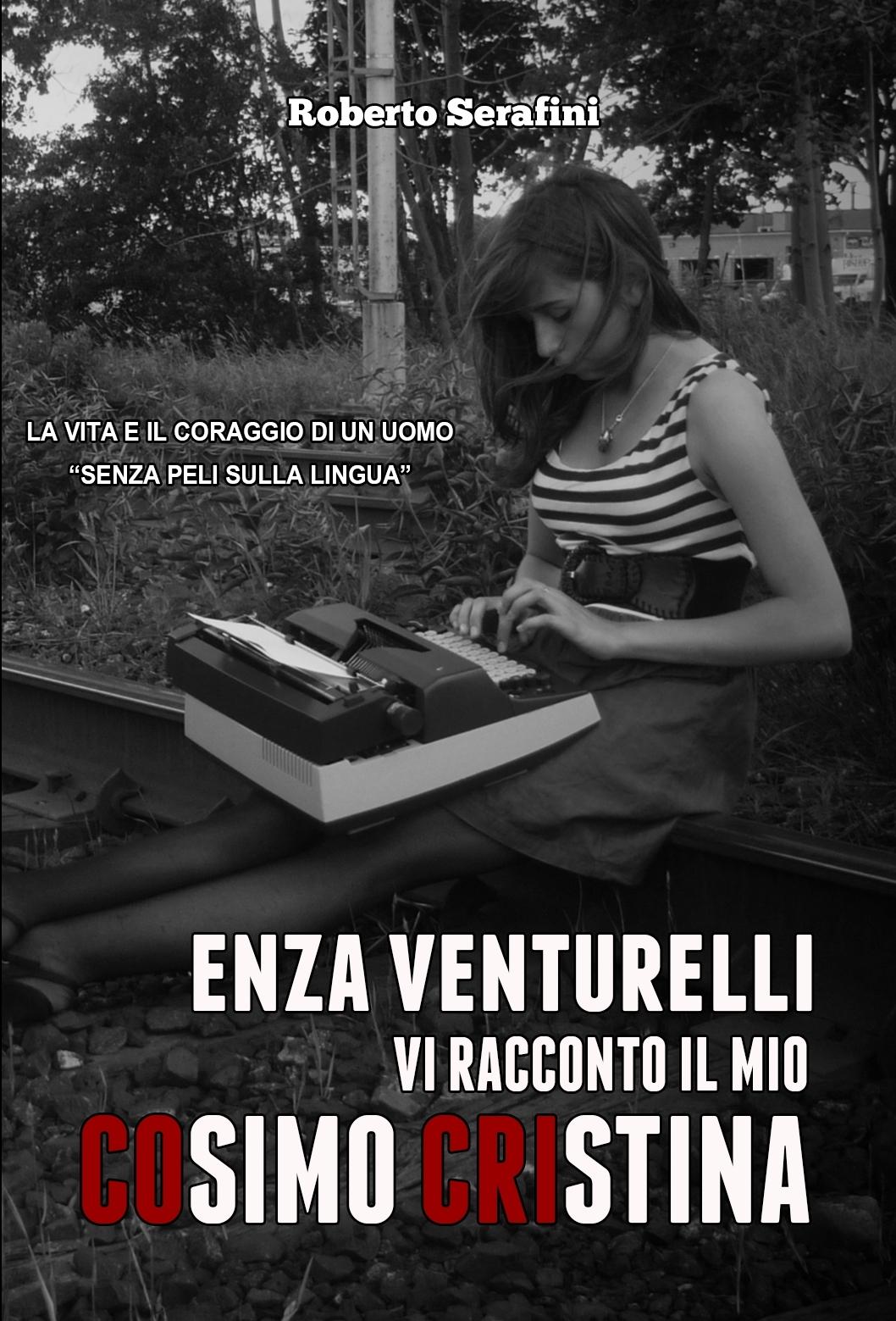Enza Venturelli: Vi racconto il mio Cosimo Cristina  by  Roberto Serafini