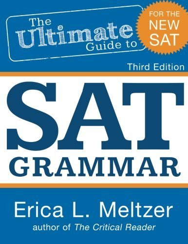3rd Edition, the Ultimate Guide to SAT Grammar  by  Erica L. Meltzer