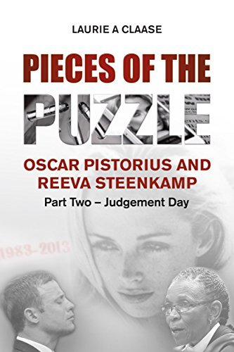 Judgement Day (Pieces of the Puzzle: Oscar Pistorius and Reeva Steenkamp #2)  by  Laurie A. Claase