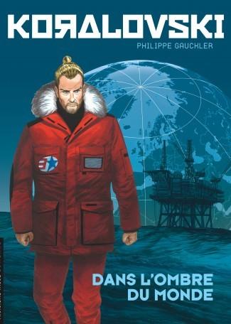 Koralovski - Tome 2 Dans lOmbre du monde  by  Philippe Gauckler