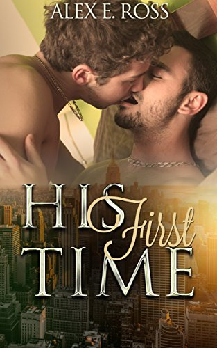 His First Time  by  Alex E. Ross