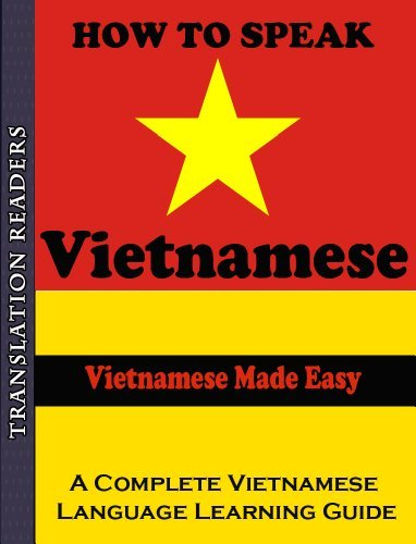 How to Speak Vietnamese: A Complete Vietnamese Language Learning  by  Translation Readers