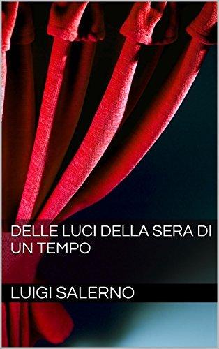 Delle luci della sera di un tempo  by  Luigi Salerno