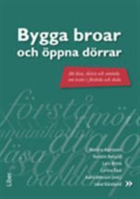 Bygga broar och öppna dörrar - Att läsa, skriva och samtala om texter i förskola och skola Monica Axelsson