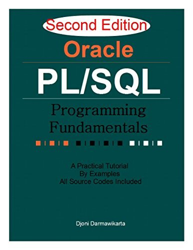 Oracle PL/SQL Programming Fundamentals 2nd Edition: A Practical Tutorial Examples by Djoni Darmawikarta
