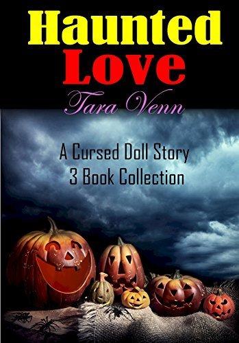 GHOSTS: Haunted Love: A Cursed Doll Story  by  Tara Venn