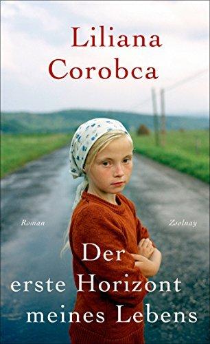 Der erste Horizont meines Lebens: Roman Liliana Corobca