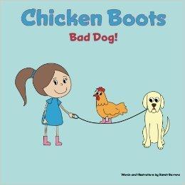 Chicken Boots: Bad Dog! (Book 2)  by  Sarah Barrera