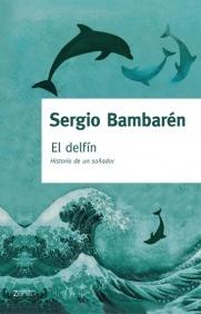 El delfín. Historia de un soñador  by  Sergio Bambaren