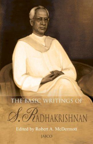 Basic Writings of S. Radhakrishnan  by  Robert A. McDermott