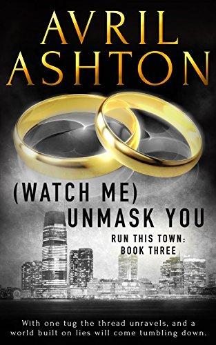 (Watch Me) Unmask You (Run This Town, #3) Avril Ashton