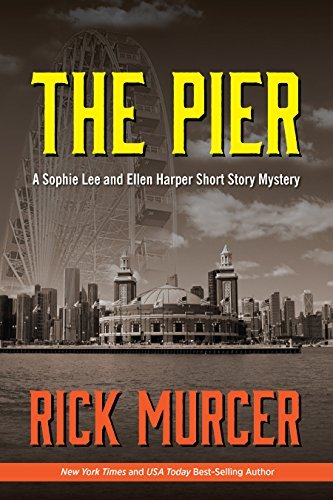 The Pier: A Sophie Lee and Ellen Harper mystery  by  Rick Murcer