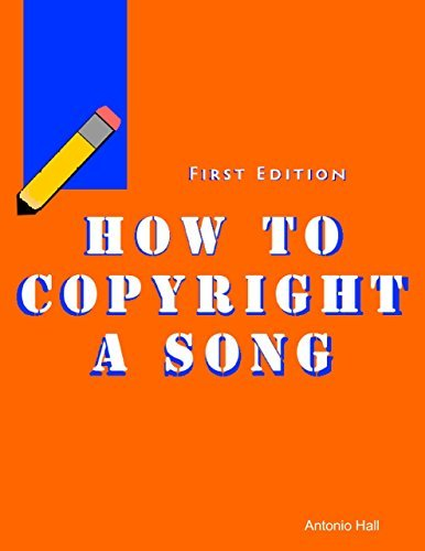 How to Copyright a Song Antonio Hall