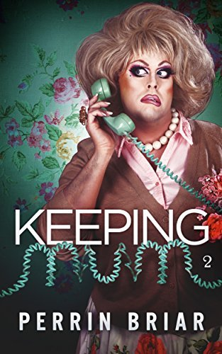 Keeping Mum: Episode Two  by  Perrin Briar