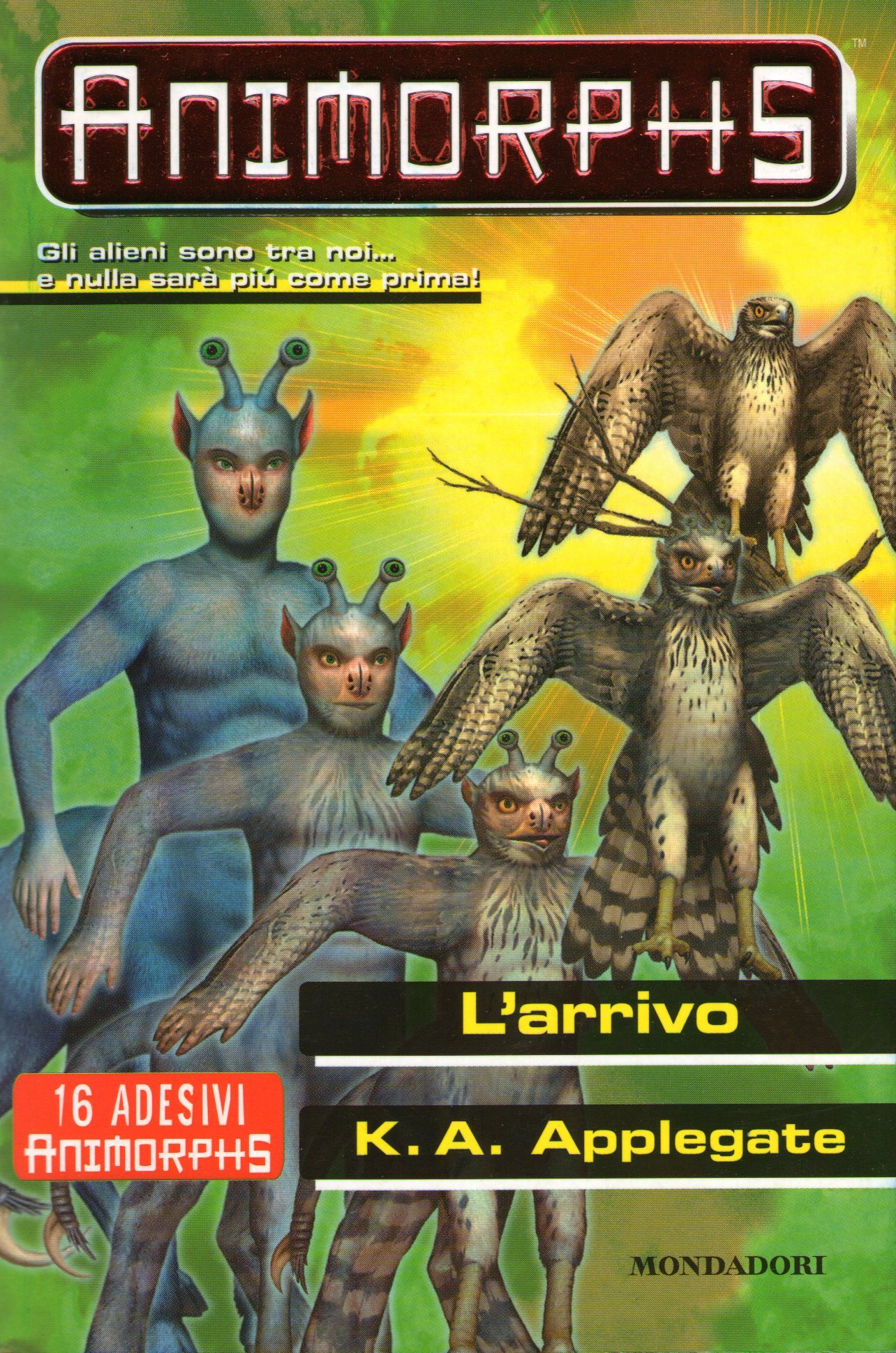 Animorphs: Larrivo  by  Katherine Applegate