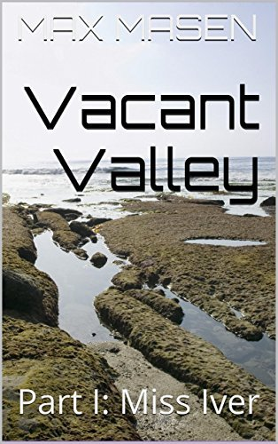 Vacant Valley: Part I: Miss Iver Max Masen